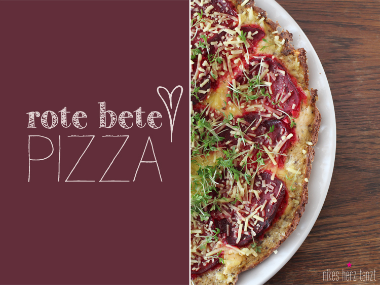rote bete - pizza, blumenkohlpizza, vegan, nikesherztanzt