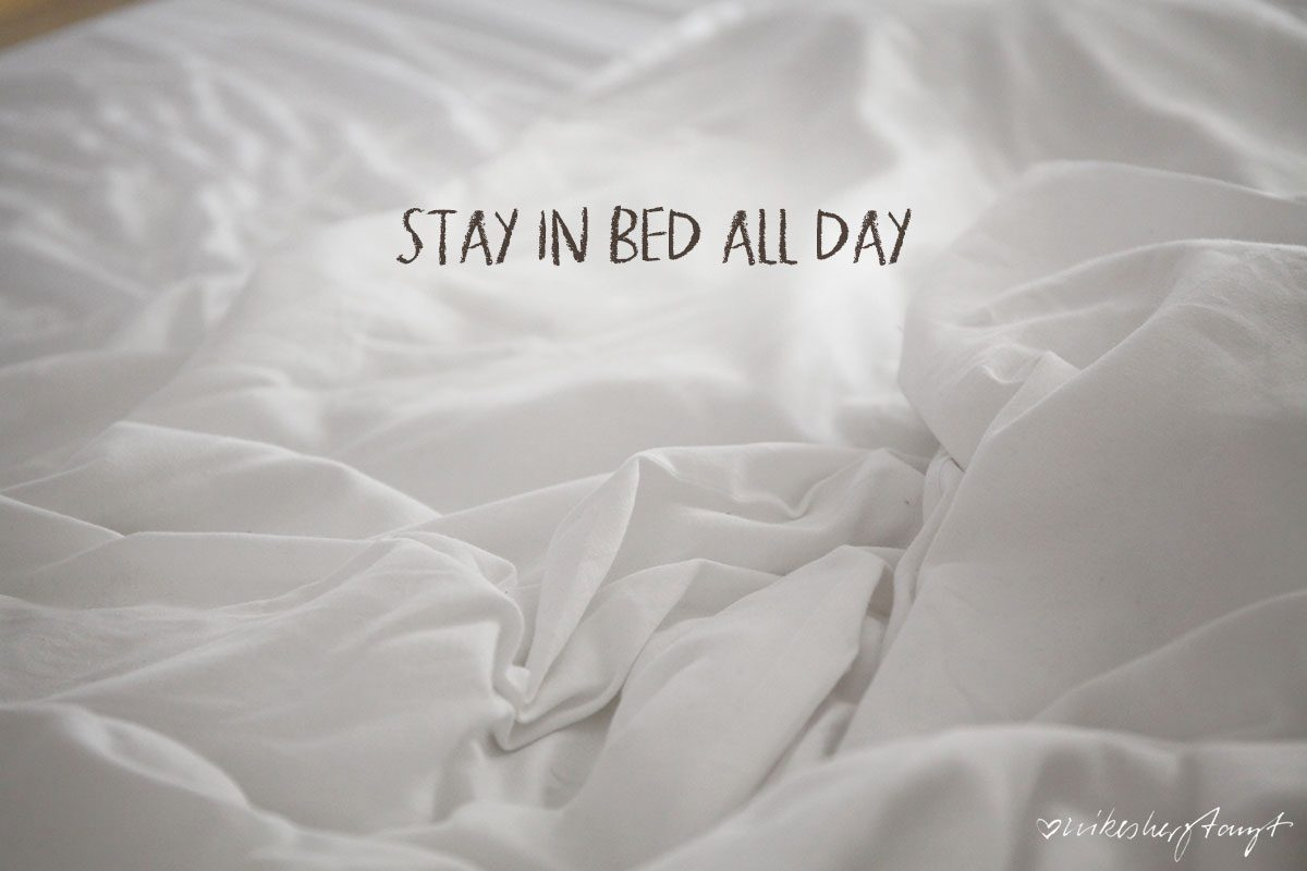 stay in bed all day - ein tag im bett mit emma.