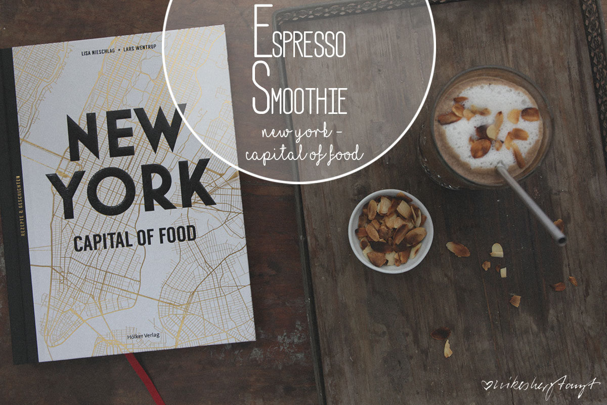 espresso smoothie aus new york - capital of food, vegan // nikesherztanzt