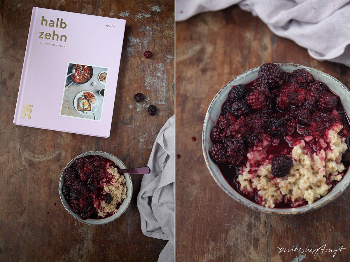 hafer-porridge mit brombeer-salbei-kompott aus halb zehn, das frühstückskochbuch von agnes prus